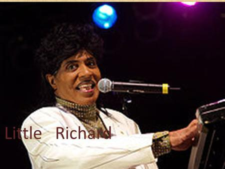 Little Richard Lil Richard is 81 year old and still fabulous as he would say.