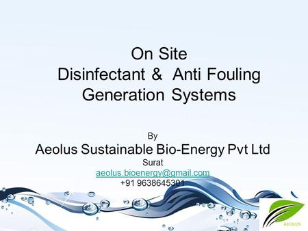 On Site Disinfectant & Anti Fouling Generation Systems By Aeolus Sustainable Bio-Energy Pvt Ltd Surat +91 9638645301.