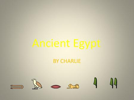 Ancient Egypt BY CHARLIE. Introduction The Ancient Egyptians were one of the most important civilizations of the past. They were famous for tombs, monuments,