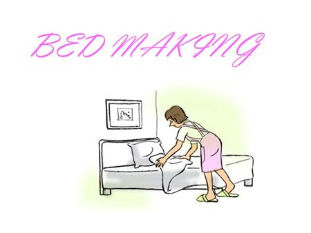 BED MAKING. What is Bed making???? A hospital bed is a piece of equipment most frequently used by the hospitalized patient. It should be selected for.