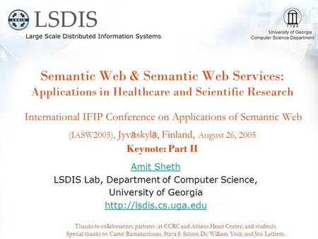 Semantic Web & Semantic Web Services: Applications in Healthcare and Scientific Research International IFIP Conference on Applications of Semantic Web.