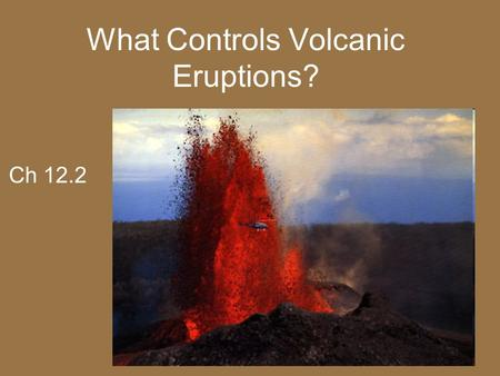What Controls Volcanic Eruptions?