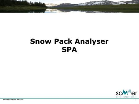 Snow Pack Analyser, May 2009 1 Snow Pack Analyser SPA.