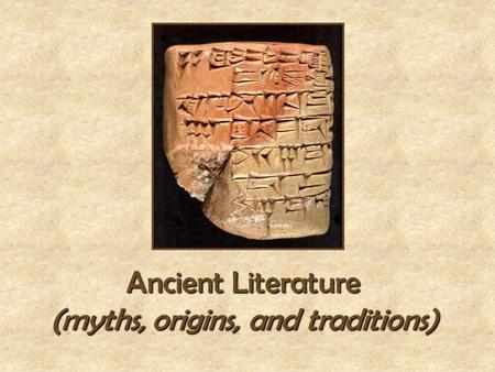Ancient Literature (myths, origins, and traditions)