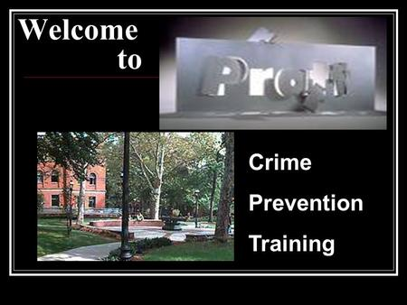 Welcome to Crime Prevention Training.