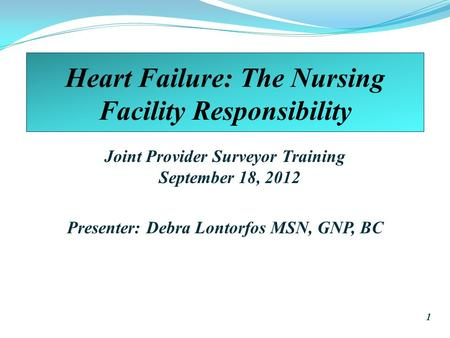 Heart Failure: The Nursing Facility Responsibility