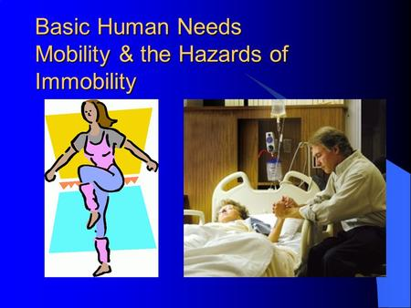 Basic Human Needs Mobility & the Hazards of Immobility.