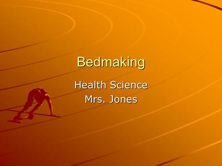 Bedmaking Health Science Mrs. Jones. Types of Beds A. Gatch bed: A hospital bed that can be manually raised and lowered by turning cranks located at the.