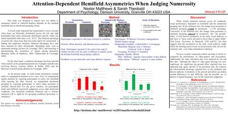 Attention-Dependent Hemifield Asymmetries When Judging Numerosity Nestor Matthews & Sarah Theobald Department of Psychology, Denison University, Granville.