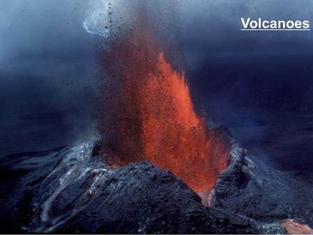 Volcanoes. Classification of Volcanoes Structure Tectonic Region Type of Eruptive Material Level of Activity Location Dangers Posed.