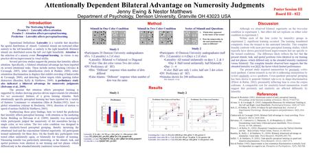 Attentionally Dependent Bilateral Advantage on Numerosity Judgments Jenny Ewing & Nestor Matthews Department of Psychology, Denison University, Granville.