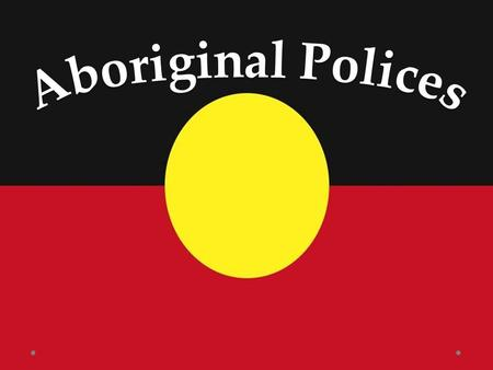 Aboriginal Polices.