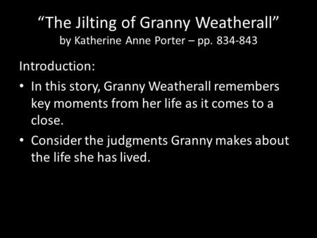 "a plot summary of katherine anne porters story the jilting of granny weatherall Elements of plot structure literary elements in ""the jilting of granny weatherall per: using the short story."