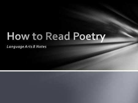 How to Read Poetry Language Arts 8 Notes.