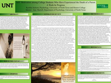 Self- Motivation among College Students Who Have Experienced the Death of a Parent A Work In Progress Ryeshia Jackson, Psychology, University of North.