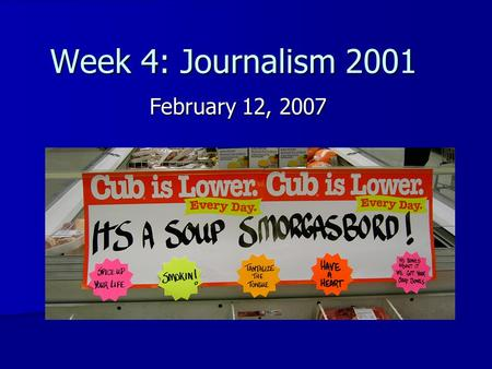 Week 4: Journalism 2001 February 12, 2007. Its, it's or its'. Which is correct? 1. Its 2. It's 3. Its'