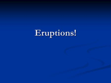 Eruptions!. Rift Eruptions This type of eruption occurs along narrow fractures in the Earth's crust. This type of eruption occurs along narrow fractures.
