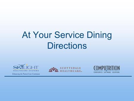 At Your Service Dining Directions. Navigation:  Go to the Request Meals button on TV Main Menu  Use the Arrow keys to move up, down, left or right 