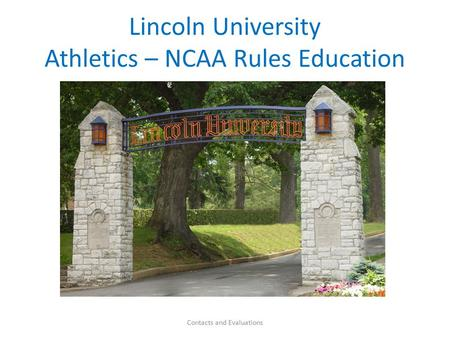 Lincoln University Athletics – NCAA Rules Education Contacts and Evaluations.