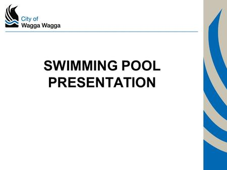 SWIMMING POOL PRESENTATION. GOALS FOR TONIGHT Understand the importance of swimming pool safety Understand recent legislative changes to the Swimming.