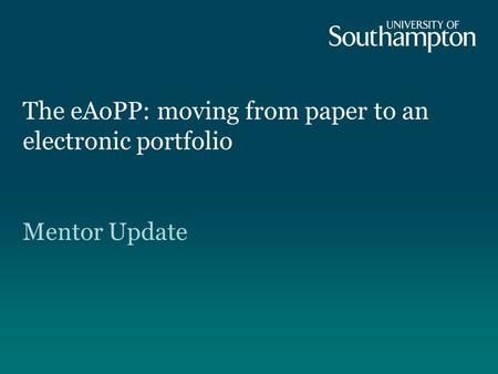 The eAoPP: moving from paper to an electronic portfolio Mentor Update.