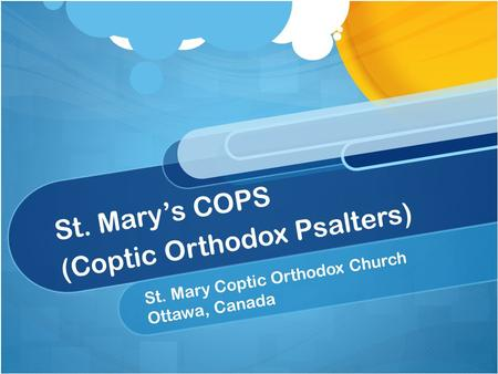 St. Mary's COPS (Coptic Orthodox Psalters) St. Mary Coptic Orthodox Church Ottawa, Canada.