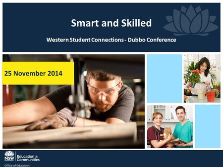 Smart and Skilled Western Student Connections - Dubbo Conference 25 November 2014.