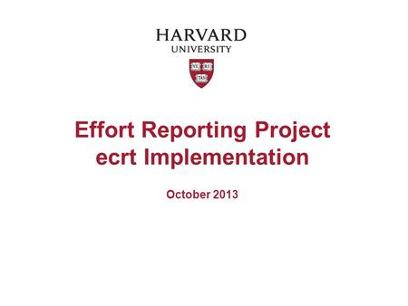 Effort Reporting Project ecrt Implementation October 2013.