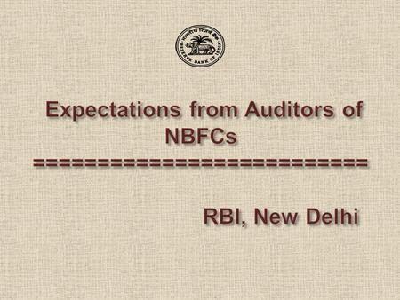 Expectations from Auditors of NBFCs ==========================