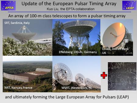 Update of the European Pulsar Timing Array An array of 100-m class telescopes to form a pulsar timing array and ultimately forming the Large European Array.