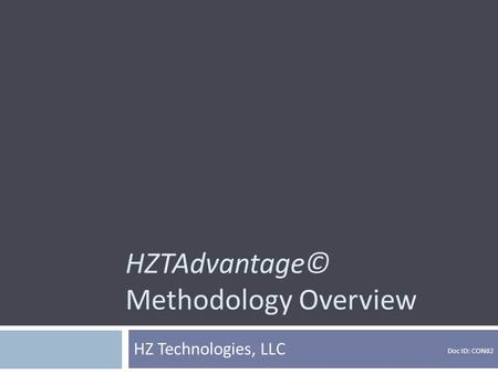 HZTAdvantage© Methodology Overview HZ Technologies, LLC Doc ID: CON02.