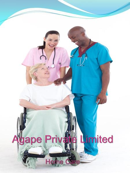 ABOUT US Agape Private Limited is one of the UK's upcoming and fast growing provider of homecare services as well as nursing and allied healthcare staffing.