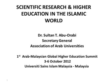 SCIENTIFIC RESEARCH & HIGHER <strong>EDUCATION</strong> <strong>IN</strong> THE ISLAMIC WORLD