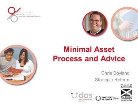 Minimal Asset Process and Advice Chris Boyland Strategic Reform.