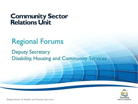 Regional Forums Deputy Secretary Disability, Housing and Community Services.