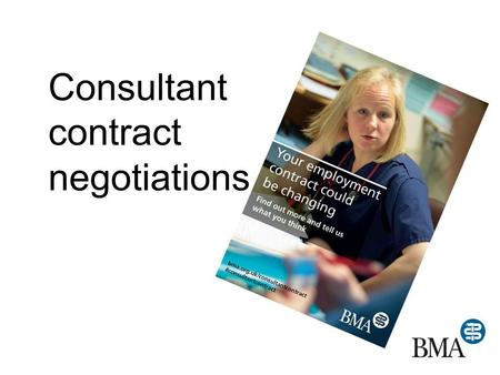Consultant contract negotiations. Why is this happening? Financial challenge DDRB report Consultant numbers have risen by 62% since 1999 & expected to.