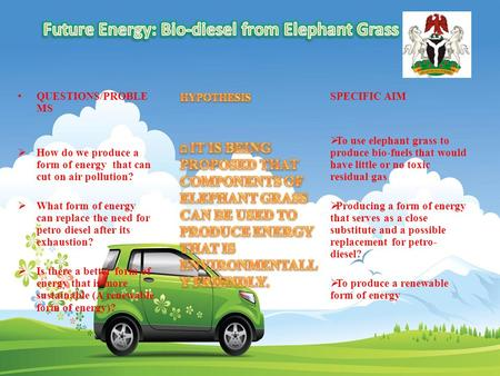 QUESTIONS/PROBLE MS  How do we produce a form of energy that can cut on air pollution?  What form of energy can replace the need for petro diesel after.