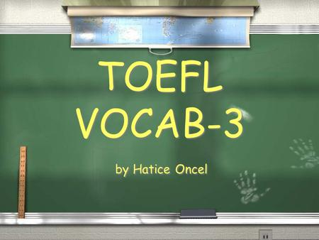 By Hatice Oncel TOEFL VOCAB-3. n. disaster, catastrophe A series of calamities ruined them - floods, a failed harvest and the death of a son. calamity.