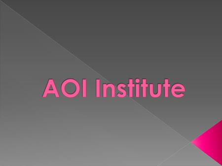 AOI Institute was first established in May 2003 and we are proudly the first fully online institute in Australia delivering IT course in Australia. Later.
