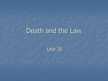 Death and the Law - Unit 20. Preview Homicide Homicide Suicide Suicide Euthanasia Euthanasia <strong>Abortion</strong> <strong>Abortion</strong>.