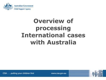 Overview of processing International cases with Australia.