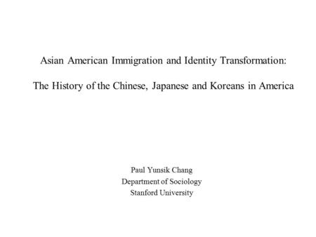 asian experiences and immigration to america Making and remaking america: immigration into the  united states to a latin american and asian  immigration argue that america remains ready to.