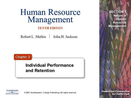 Human Resource Management TENTH EDITON © 2003 Southwestern College Publishing. All rights reserved. PowerPoint Presentation by Charlie Cook Individual.