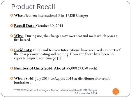 Product Recall ETM627 Rachel Hockenberger - Tectron International 3-in-1 USB Charger 26 November 2014 1 What: Tectron International 3-in-1 USB Charger.