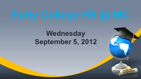 Early College MC Wednesday September 5, 2012.