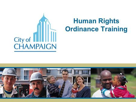 Human Rights Ordinance Training. Purpose 1)Overview of Human Relations Ordinance 2)Intent of the Ordinance 3)Protected Classes 4)Stages of the Claims.