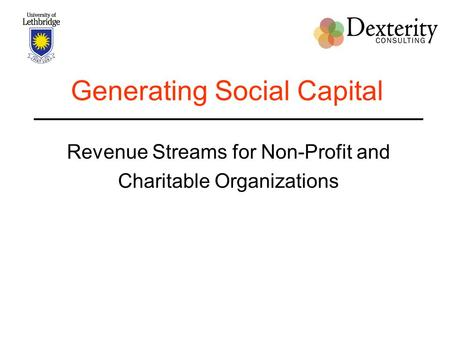 Generating Social Capital Revenue Streams for Non-Profit and Charitable Organizations.