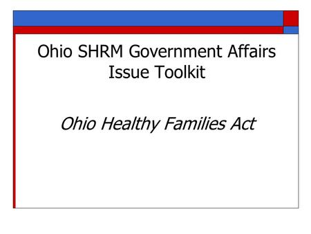Ohio SHRM Government Affairs Issue Toolkit Ohio Healthy Families Act.