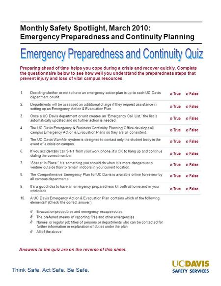 Think Safe. Act Safe. Be Safe. Monthly Safety Spotlight, March 2010: Emergency Preparedness and Continuity Planning Preparing ahead of time helps you cope.