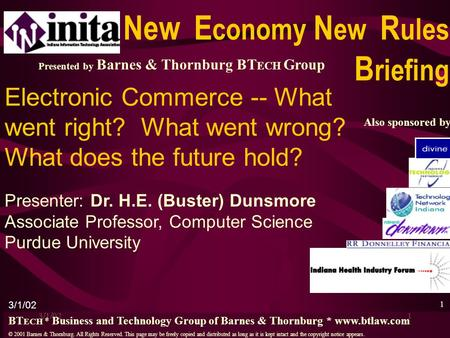 3/1/021 Electronic Commerce -- What went right? What went wrong? What does the future hold? Presenter: Dr. H.E. (Buster) Dunsmore Associate Professor,
